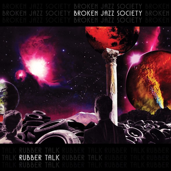 "Mais pesado e adulto, Broken Jazz Society apresenta novo álbum, ""Rubber Talk"""
